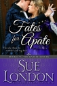 Fates for Apate: Haberdashers Book Three by Sue London